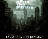 Escape with Romeo – After the Future (Vö. 11.09.2015)