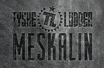 Tyske Ludder Meskalin
